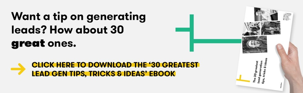cta to download the Neighbourhood '30 greatest lead generation tips, tricks & ideas' ebook
