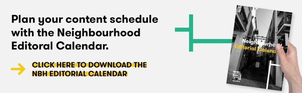cta to download the Neighbourhood Editorial Content Calendar