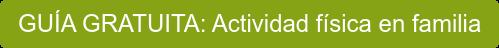 Consejos para realizar actividad física con niños y test para ver vuestro nivel  de ejercicio familiar. [DESCARGA GRATUITA]