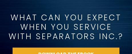 What Can You Expect  When You Service  With Separators Inc.? Download The eBook