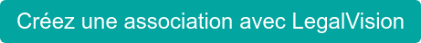 Créez une association avec LegalVision