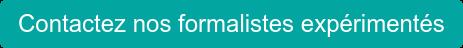 Contactez nos formalistes expérimentés