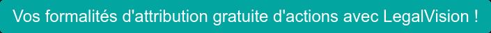 Vos formalités d'attribution gratuite d'actions avec LegalVision !