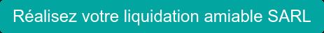 Réalisez votre liquidation amiable SARL