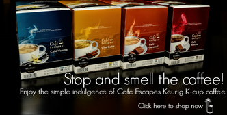 Click here to shop for Cafe Escapes Keurig K-cup coffee!