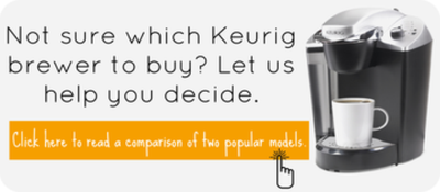 Click here for a side by side comparison of two popular Keurig brewer models.
