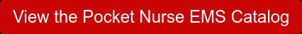 View the Pocket Nurse EMS Catalog