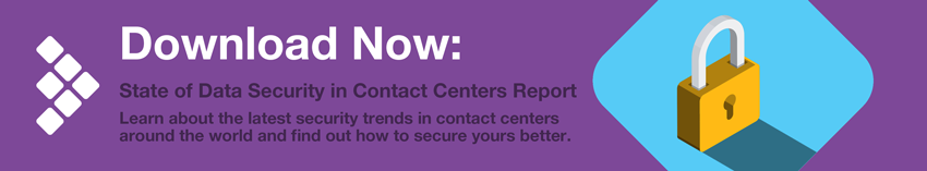 Download Now: State of Security in Contact Centers Report