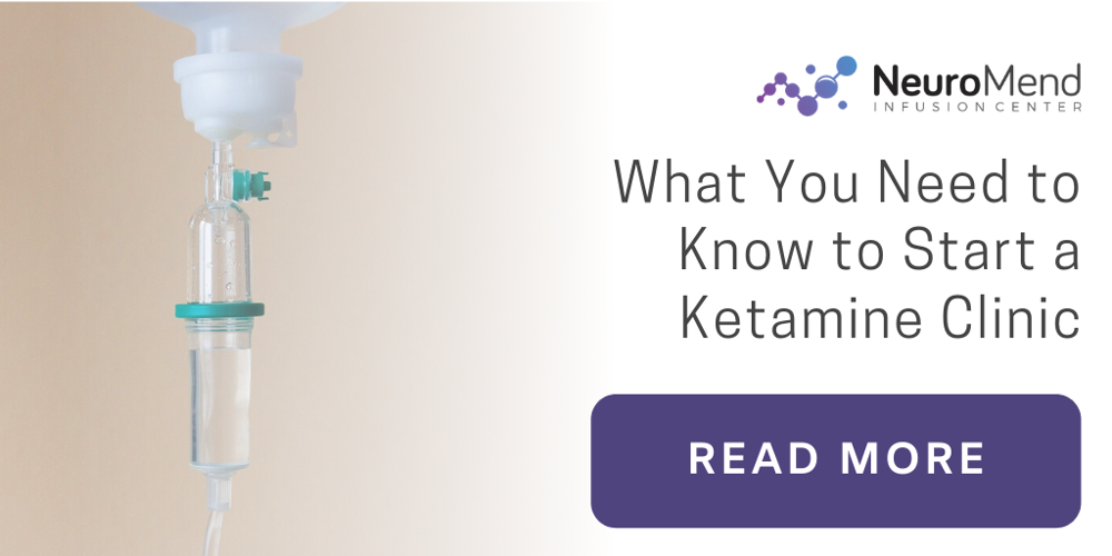 What you need to know to start a ketamine clinic