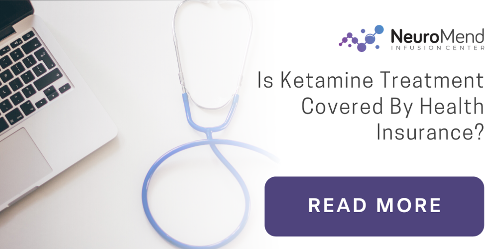 Is Ketamine Treatment Covered By Health Insurance? Neuromend