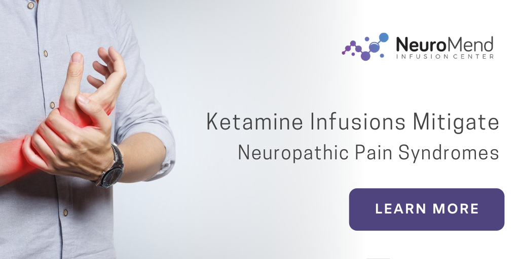 How Ketamine Infusions Mitigate Neuropathic Pain Syndromes | NeuroMend