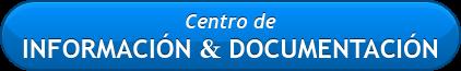 Centro de INFORMACIÓN & DOCUMENTACIÓN