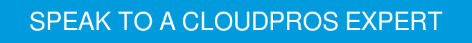 SPEAK TO A CLOUDPROS EXPERT
