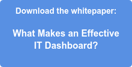 Download the whitepaper:  What Makes an Effective IT Dashboard?