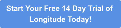Start Your Free 14 Day Trial of  Longitude Today!
