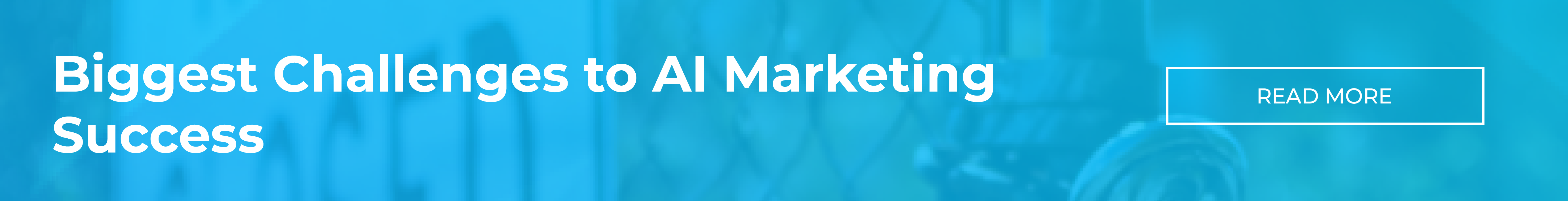 Biggest Challenges to AI Marketing Success
