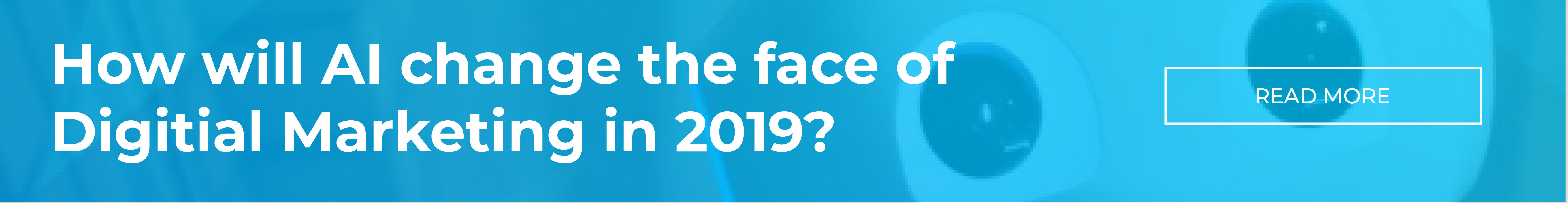 How-Will-Ai-Change-The-Face-Of-Digital-Marketing-In-2019