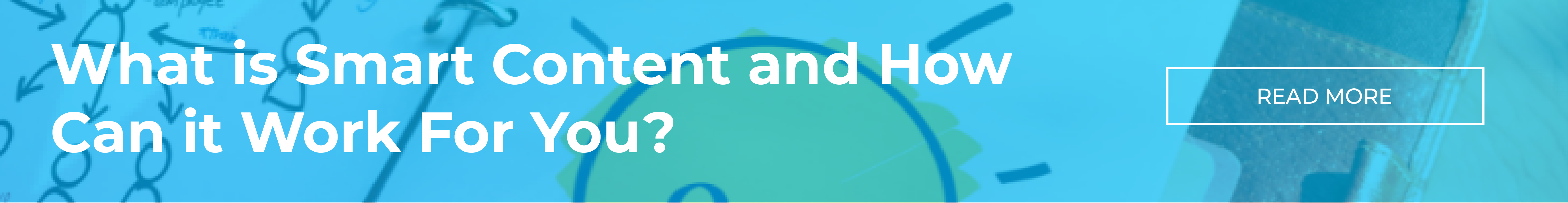What is smart content and how can it work for you banner