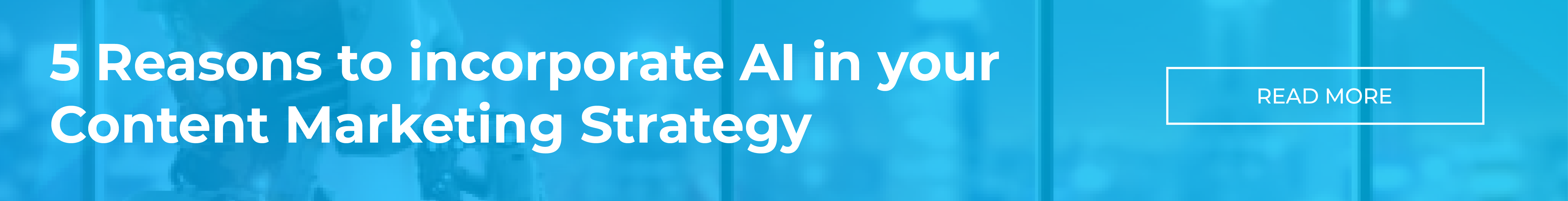 5 Reasons to incorporate AI in your Content Marketing Strategy