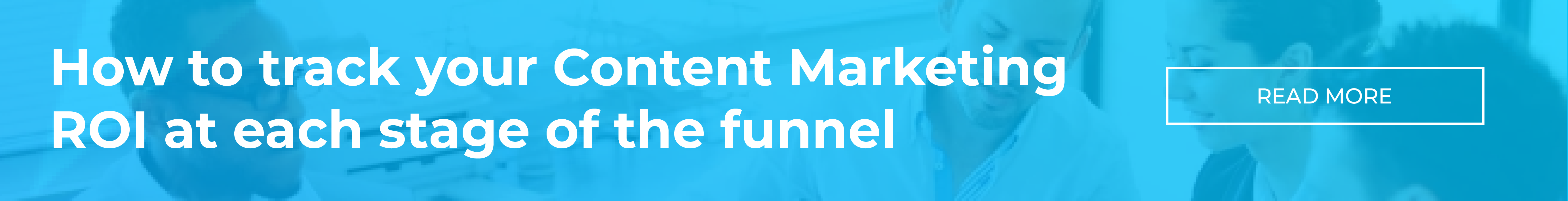 How to track your Content Marketing ROI at each stage of the funnel