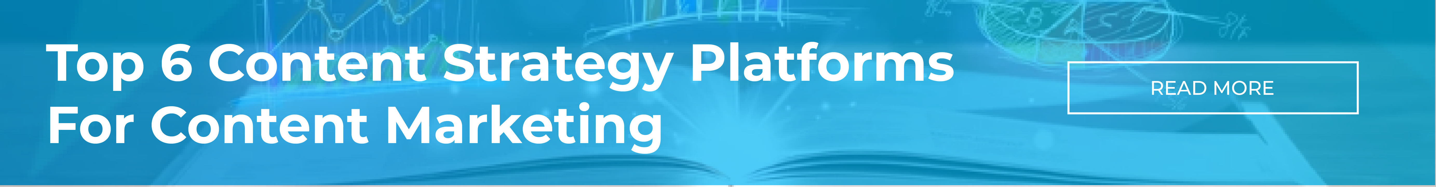 Top 6 Content Strategy Platforms for Content Marketing