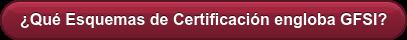 ¿Qué Esquemas de Certificación engloba GFSI?