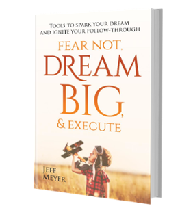 Fear Not Dream Big & Execute