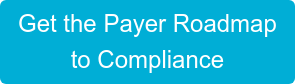 Get the Payer Roadmap to Compliance