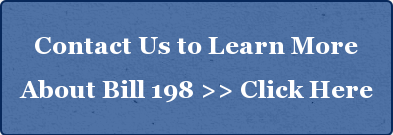 Contact Us to Learn More   About Bill 198 >> Click Here