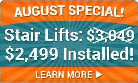 August Special | Stair Lifts $2499 Installed