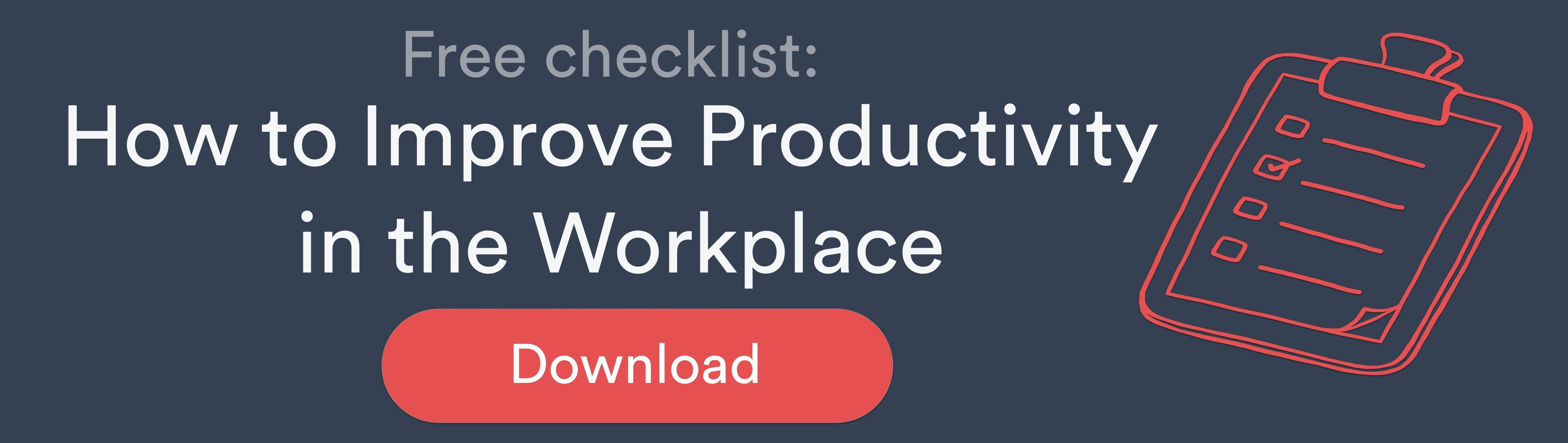 How to improve efficiency for your workplace. Checklist