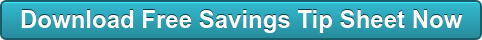 Download Free Savings Tip Sheet Now