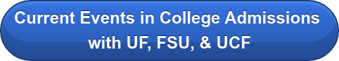 Current Events in College Admissions with UF, FSU, & UCF