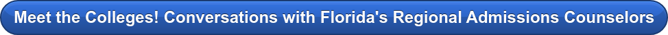 Meet the Collegs! Conversations with Florida's Regional Admissions Counselors