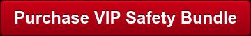Purchase VIP Safety Bundle