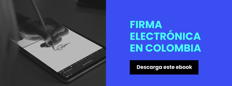 Descarga el informe ejecutivo de firma electrónica en Colombia