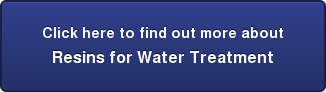 Click here to find out more about Resins for Water Treatment