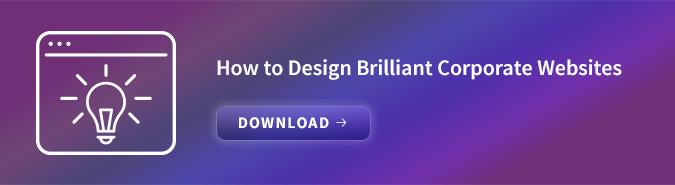 How to design Brilliant Corporate Websites