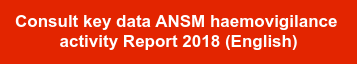 Consult key data ANSM haemovigilance   activity Report 2018 (English)