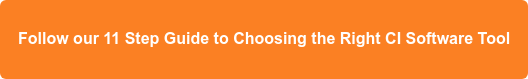Follow our 11 Step Guide to Choosing the Right CI Software Tool