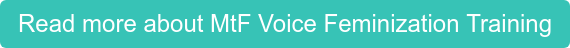 Read more about MtF Voice Feminization Training