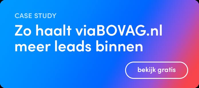 Dankzij een betere gebruikerservaring haalt viaBOVAG.nl meer leads binnen. Klik en bekijk de gratis case study