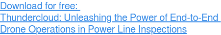 Download for free: Thundercloud: Unleashing the Power of End-to-End  Drone Operations in Power Line Inspections