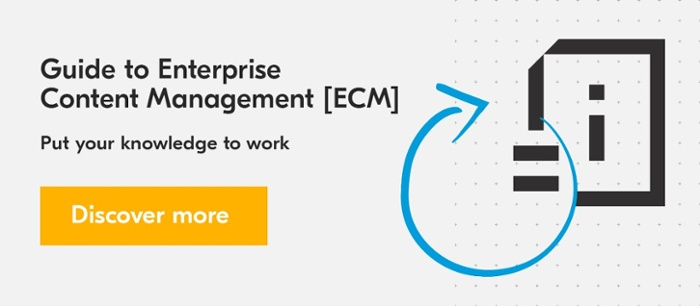 Guide to Enterprise Content Management [ECM]