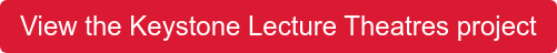 View the Keystone Lecture Theatres project