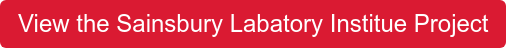 View the Sainsbury Labatory Institue Project