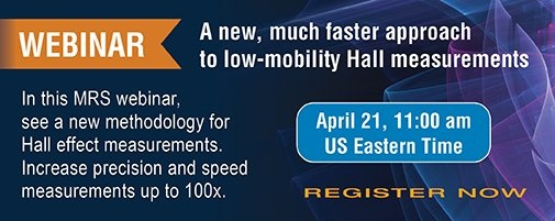 Register for our low-mobility Hall measurements webinar!