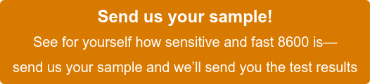 Send us your sample!  See for yourself how sensitive and fast 8600 VSM is—  send us your sample and we'll send you the test results