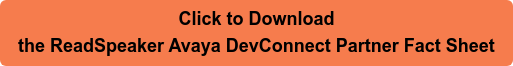 Click to Download the ReadSpeaker Avaya DevConnect Partner Fact Sheet