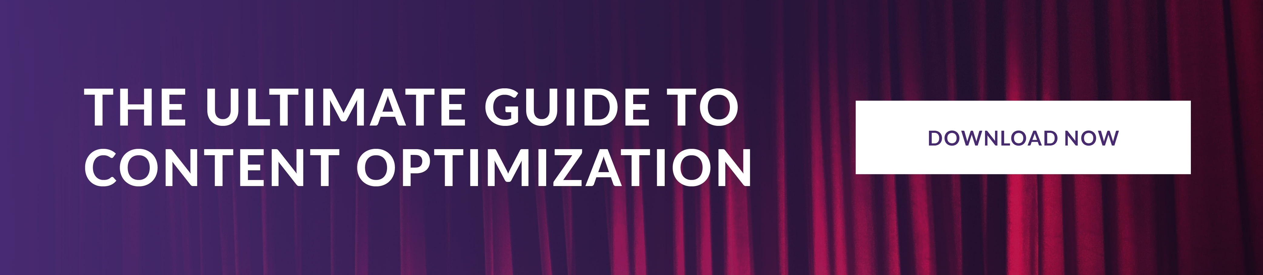 Download The Ultimate Guide to Content Optimization Now